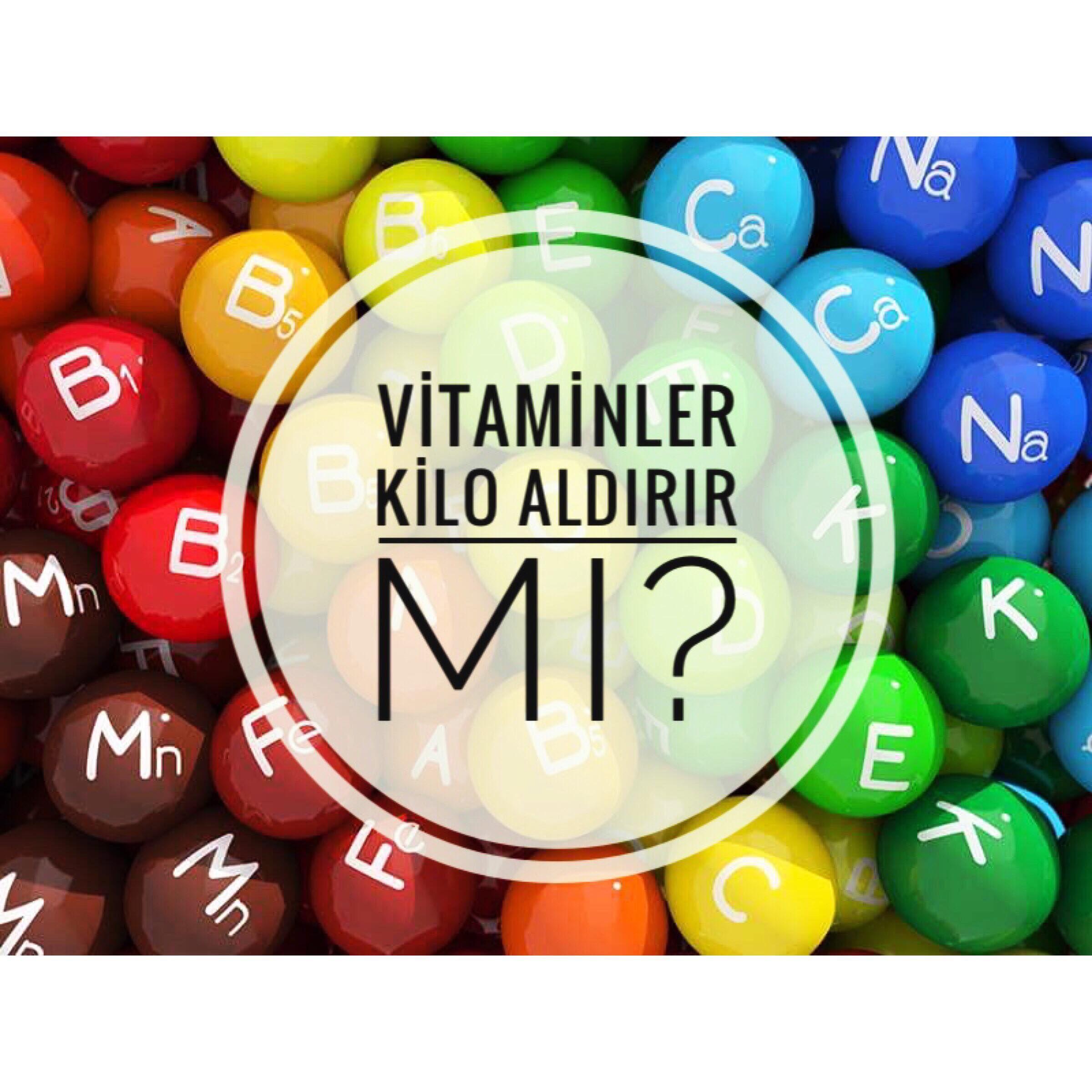 Vitamin takviyesi kilo aldırır mı?